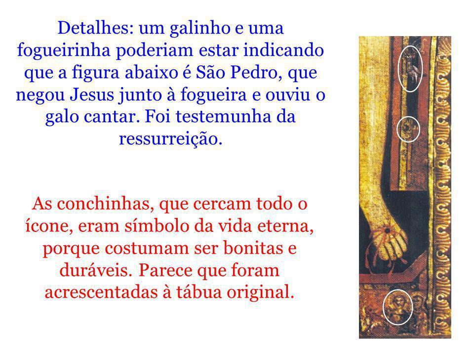 Detalhes: um galinho e uma fogueirinha poderiam estar indicando que a figura abaixo é São Pedro, que negou Jesus junto à fogueira e ouviu o galo cantar.
