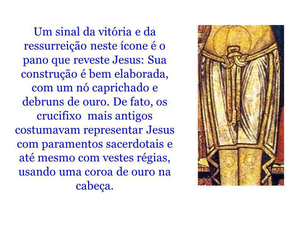 Um sinal da vitória e da ressurreição neste ícone é o pano que reveste Jesus: Sua construção é bem elaborada, com um nó caprichado e debruns de ouro.