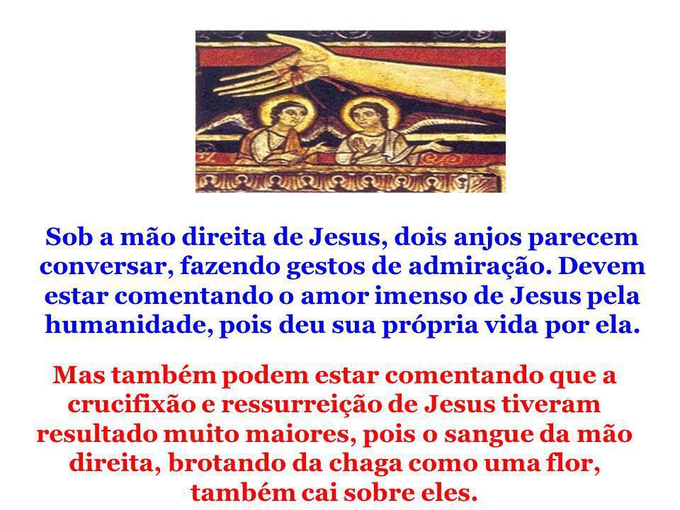 Sob a mão direita de Jesus, dois anjos parecem conversar, fazendo gestos de admiração. Devem estar comentando o amor imenso de Jesus pela humanidade,