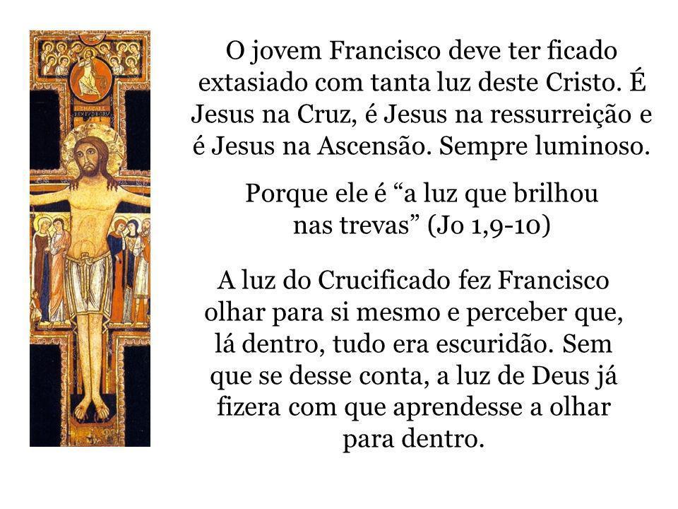 O jovem Francisco deve ter ficado extasiado com tanta luz deste Cristo. É Jesus na Cruz, é Jesus na ressurreição e é Jesus na Ascensão. Sempre luminos