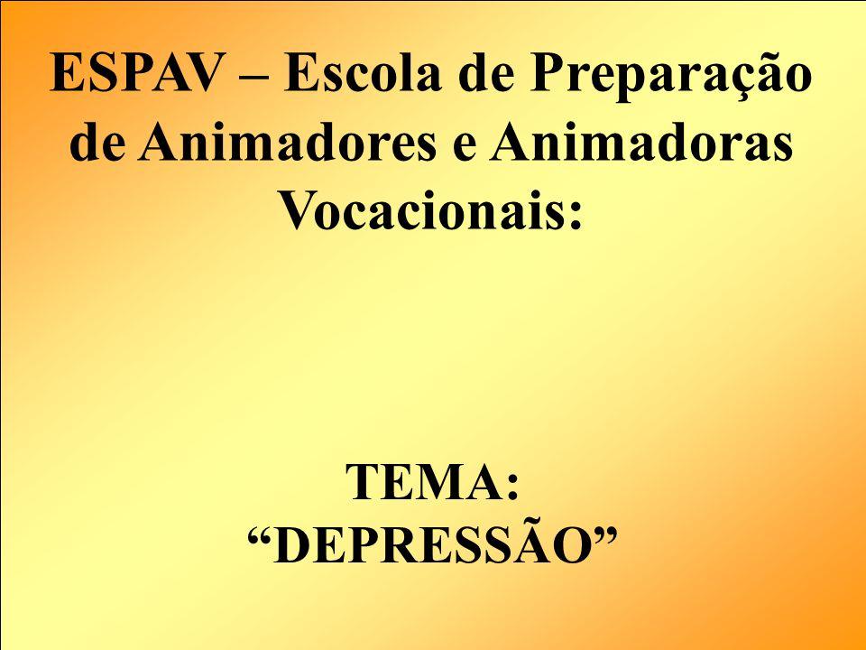 2 TEMA: DEPRESSÃO ESPAV – Escola de Preparação de Animadores e Animadoras Vocacionais: