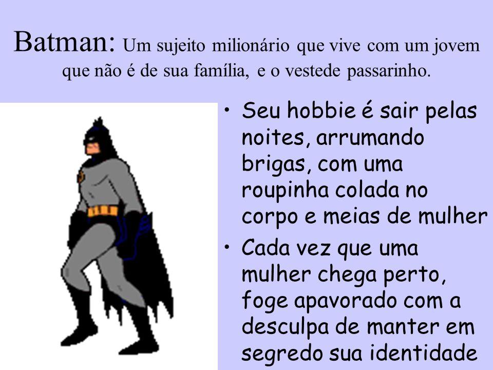 Superman: Outro que se veste com roupinhas estranhas.