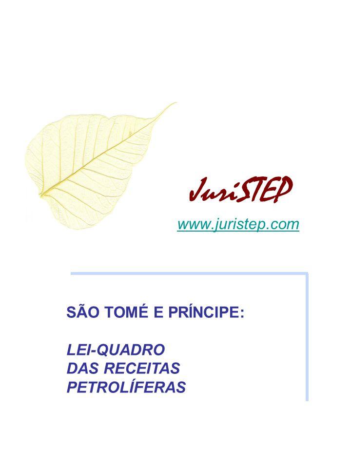 JuriSTEP www.juristep.com SÃO TOMÉ E PRÍNCIPE: LEI-QUADRO DAS RECEITAS PETROLÍFERAS