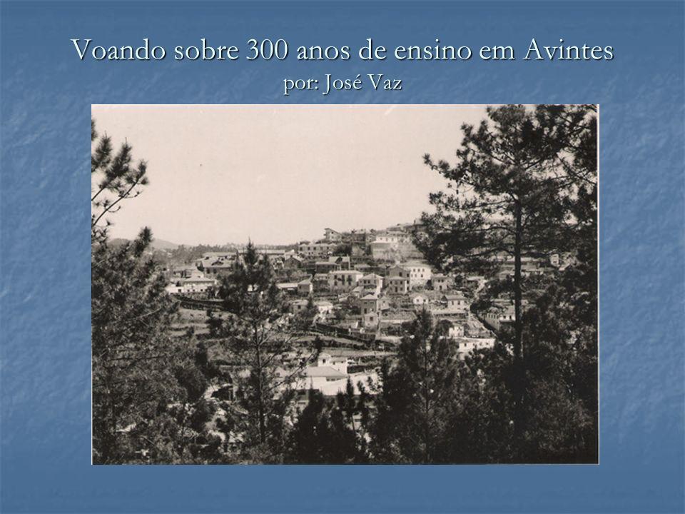 Em Abril de 1916, inaugurou-se a Cantina Escolar de Avintes.