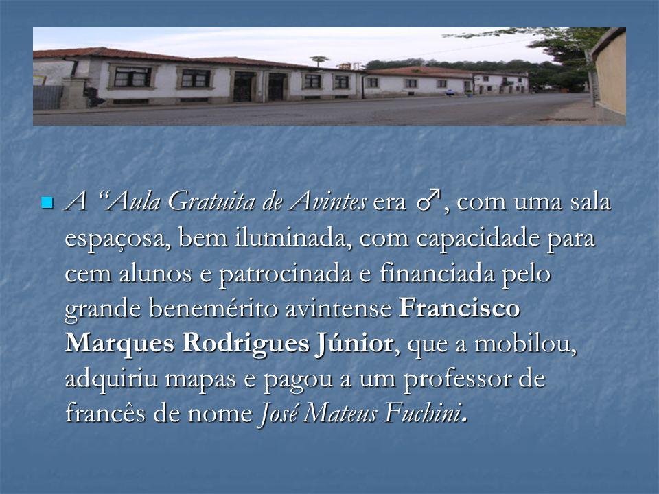 A Aula Gratuita de Avintes era, com uma sala espaçosa, bem iluminada, com capacidade para cem alunos e patrocinada e financiada pelo grande benemérito