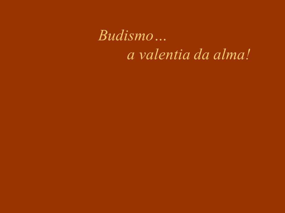 Budismo… a valentia da alma!