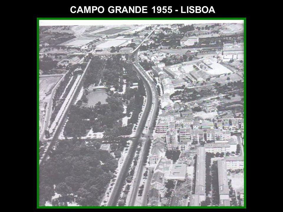 CAMPO GRANDE 1955 - LISBOA