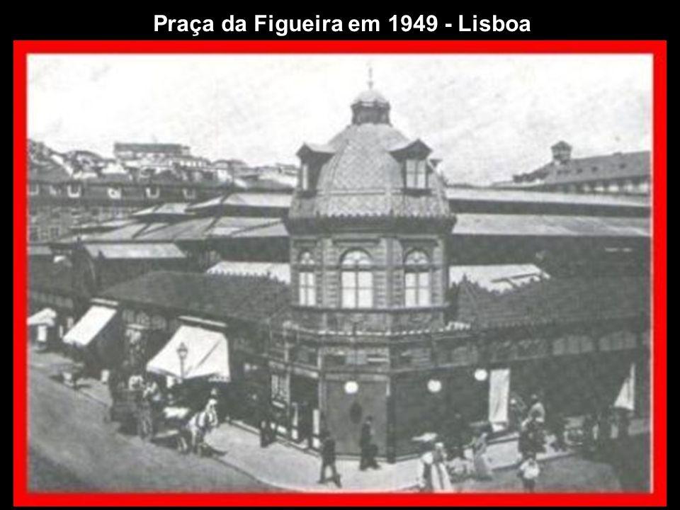 Praça da Figueira em 1949 - Lisboa