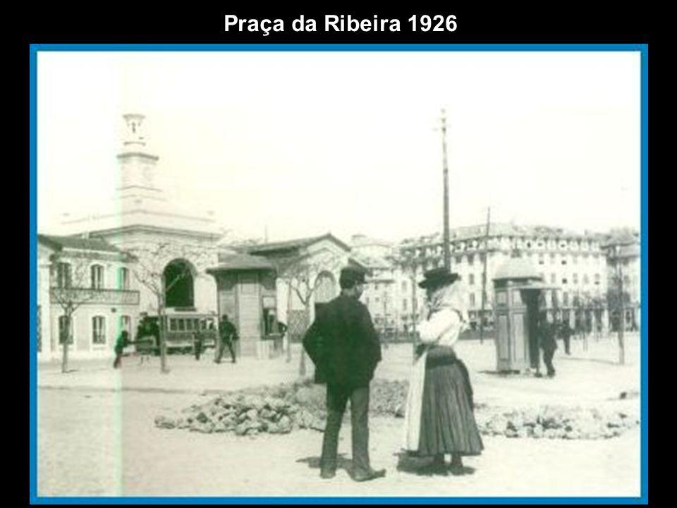 Praça da Ribeira 1926