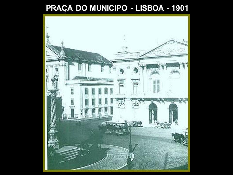 PRAÇA DO MUNICIPO - LISBOA - 1901