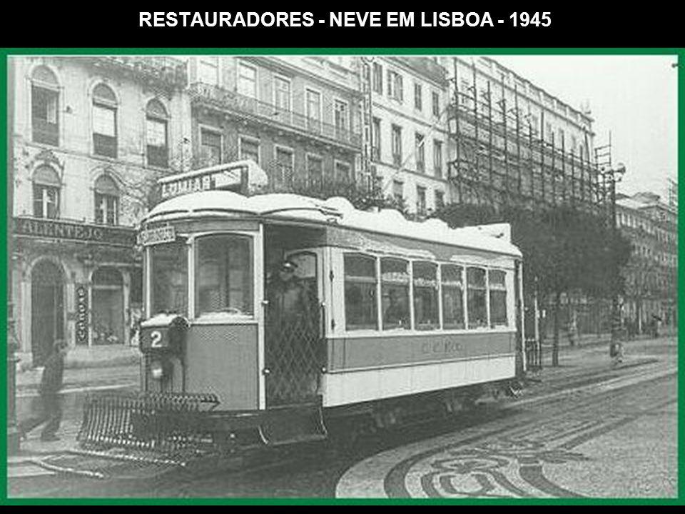 RESTAURADORES - NEVE EM LISBOA - 1945