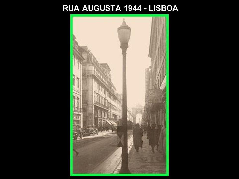RUA AUGUSTA 1944 - LISBOA