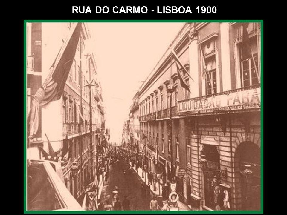 RUA DO CARMO - LISBOA 1900