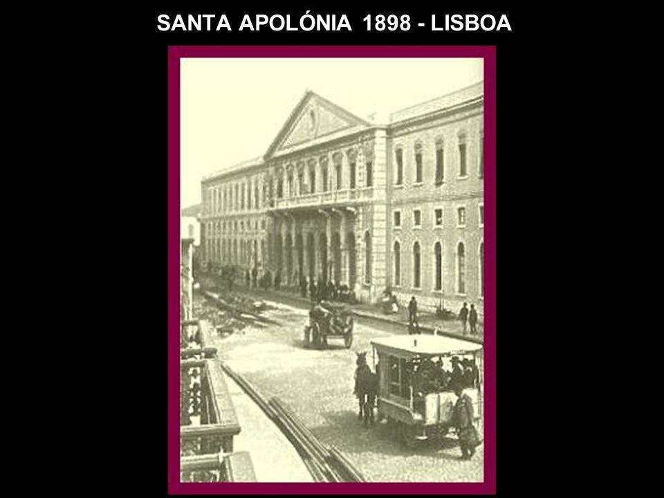 SANTA APOLÓNIA 1898 - LISBOA