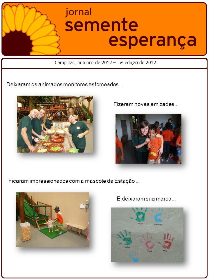 PIZZA DOS FUNCIONÁRIOS Campinas, outubro de 2012 – 5ª edição de 2012 Agradecemos a deliciosa parceria dos nossos funcionários, que juntos colaboraram com a entidade arrecadando verba na venda de pizzas.
