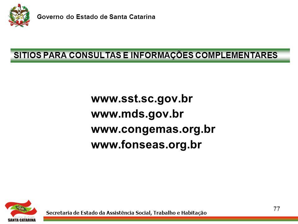 Secretaria de Estado da Assistência Social, Trabalho e Habitação Governo do Estado de Santa Catarina 77 SITIOS PARA CONSULTAS E INFORMAÇÕES COMPLEMENT