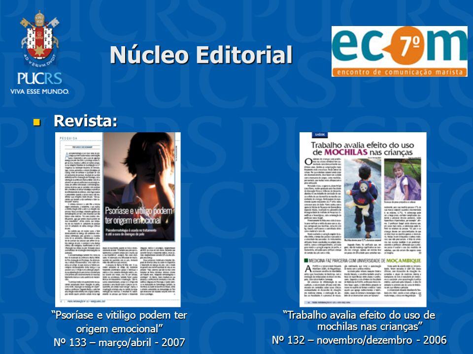 Núcleo Editorial Revista: Revista: Psoríase e vitiligo podem ter origem emocional Nº 133 – março/abril - 2007 Trabalho avalia efeito do uso de mochila