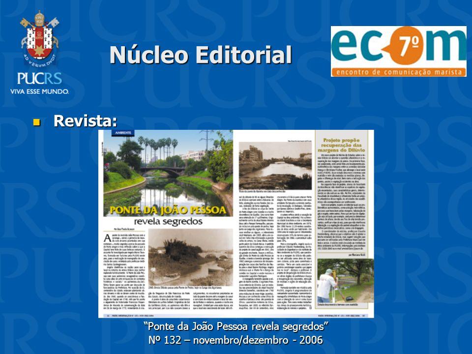 Núcleo Editorial Revista: Revista: Ponte da João Pessoa revela segredos Nº 132 – novembro/dezembro - 2006