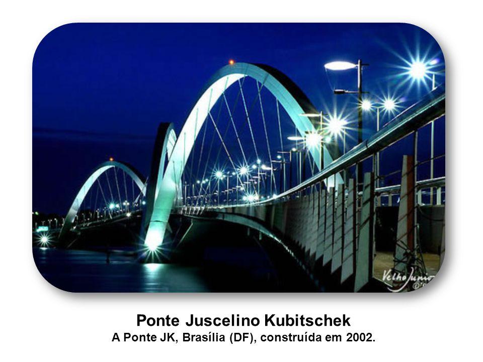 Ponte Juscelino Kubitschek A Ponte JK, Brasília (DF), construída em 2002.