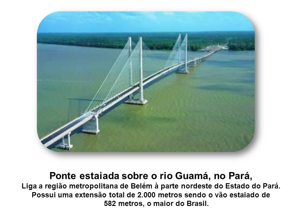 Ponte estaiada sobre o rio Guamá, no Pará, Liga a região metropolitana de Belém à parte nordeste do Estado do Pará.