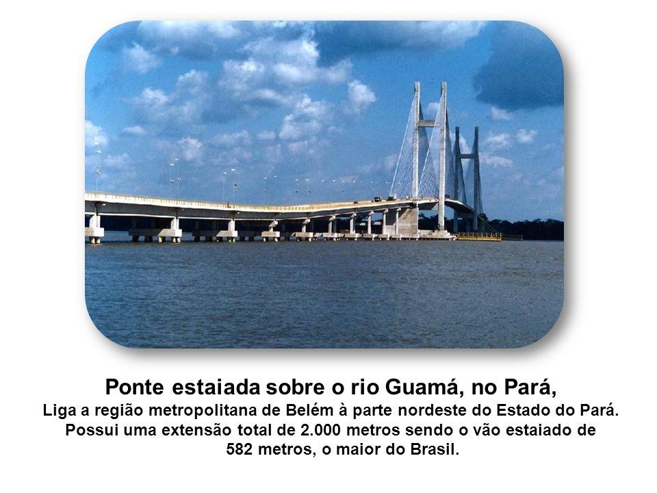Ponte estaiada sobre o rio Guamá, no Pará, Liga a região metropolitana de Belém à parte nordeste do Estado do Pará. Possui uma extensão total de 2.000