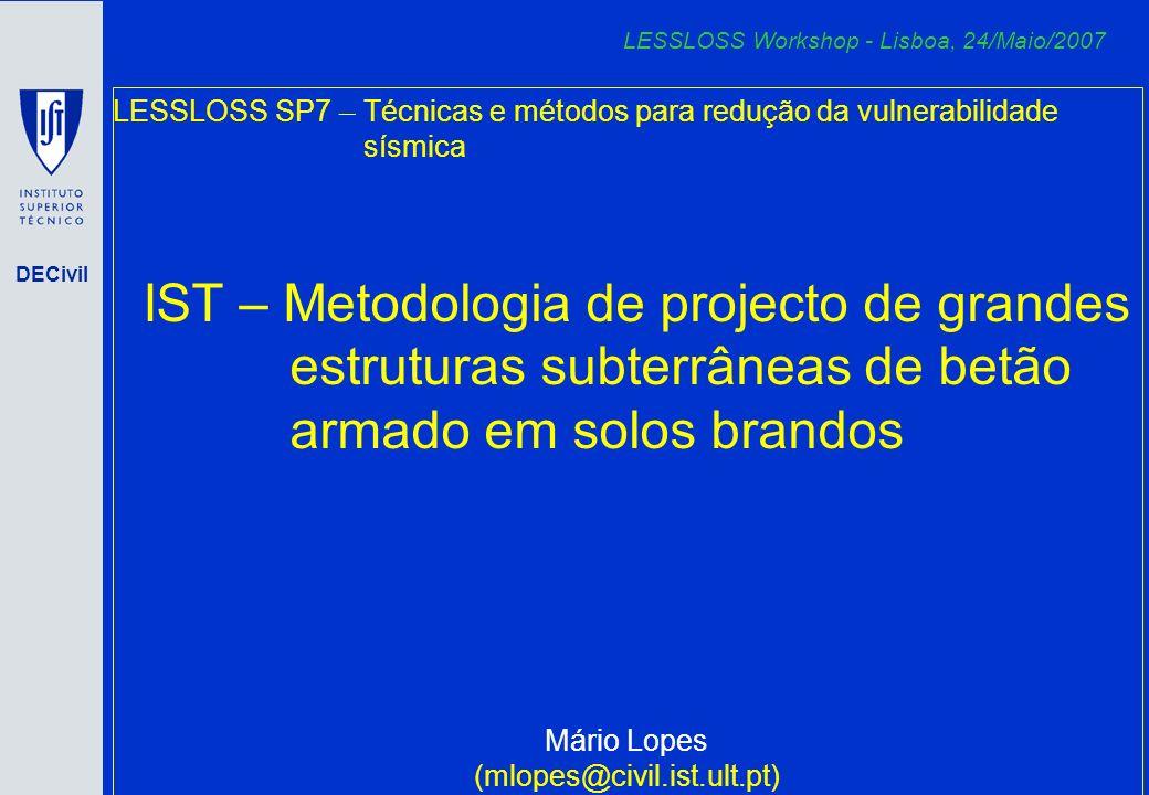 DECivil LESSLOSS SP7 – Técnicas e métodos para redução da vulnerabilidade sísmica IST – Metodologia de projecto de grandes estruturas subterrâneas de