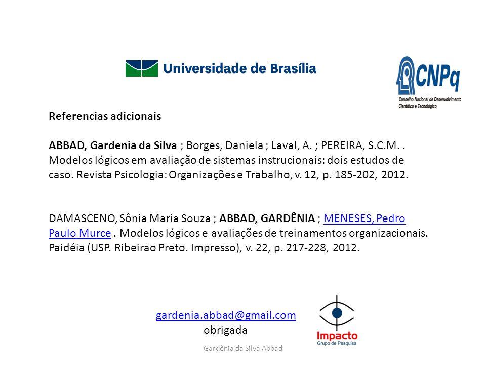 gardenia.abbad@gmail.com obrigada Referencias adicionais ABBAD, Gardenia da Silva ; Borges, Daniela ; Laval, A. ; PEREIRA, S.C.M.. Modelos lógicos em