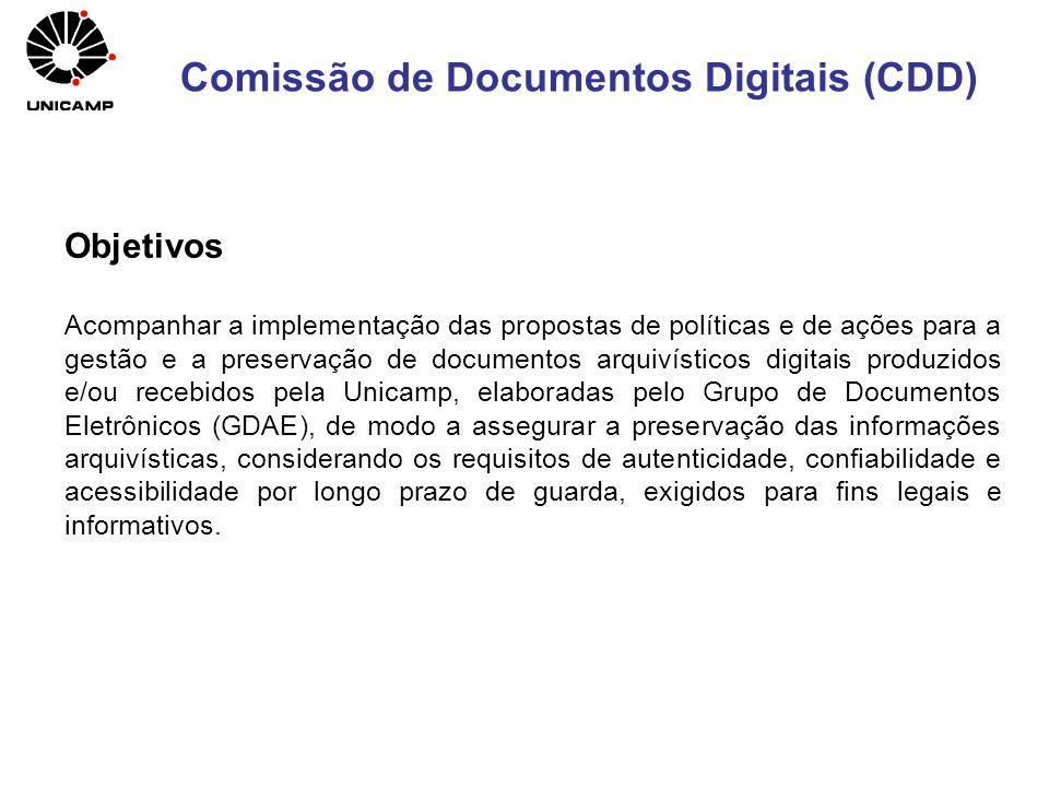 Objetivos Acompanhar a implementação das propostas de políticas e de ações para a gestão e a preservação de documentos arquivísticos digitais produzid