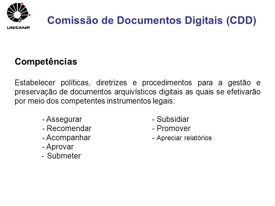 Competências Estabelecer políticas, diretrizes e procedimentos para a gestão e preservação de documentos arquivísticos digitais as quais se efetivarão