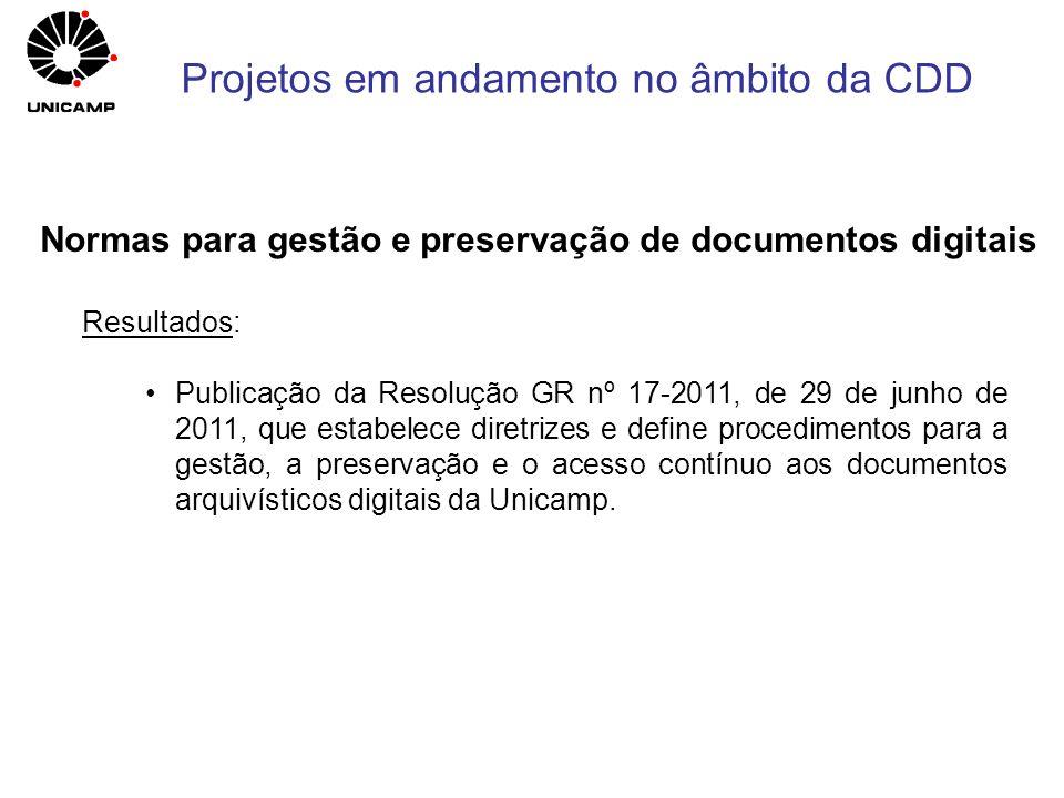 Resultados: Publicação da Resolução GR nº 17-2011, de 29 de junho de 2011, que estabelece diretrizes e define procedimentos para a gestão, a preservaç