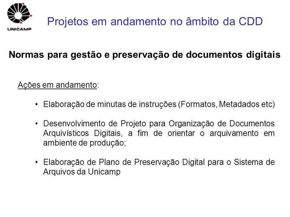 Ações em andamento: Elaboração de minutas de instruções (Formatos, Metadados etc) Desenvolvimento de Projeto para Organização de Documentos Arquivísti