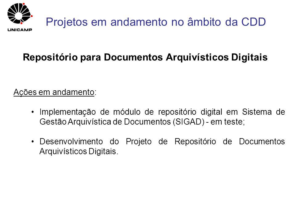 Ações em andamento: Implementação de módulo de repositório digital em Sistema de Gestão Arquivística de Documentos (SIGAD) - em teste; Desenvolvimento