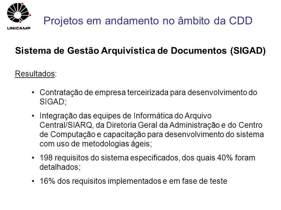 Sistema de Gestão Arquivística de Documentos (SIGAD) Resultados: Contratação de empresa terceirizada para desenvolvimento do SIGAD; Integração das equ