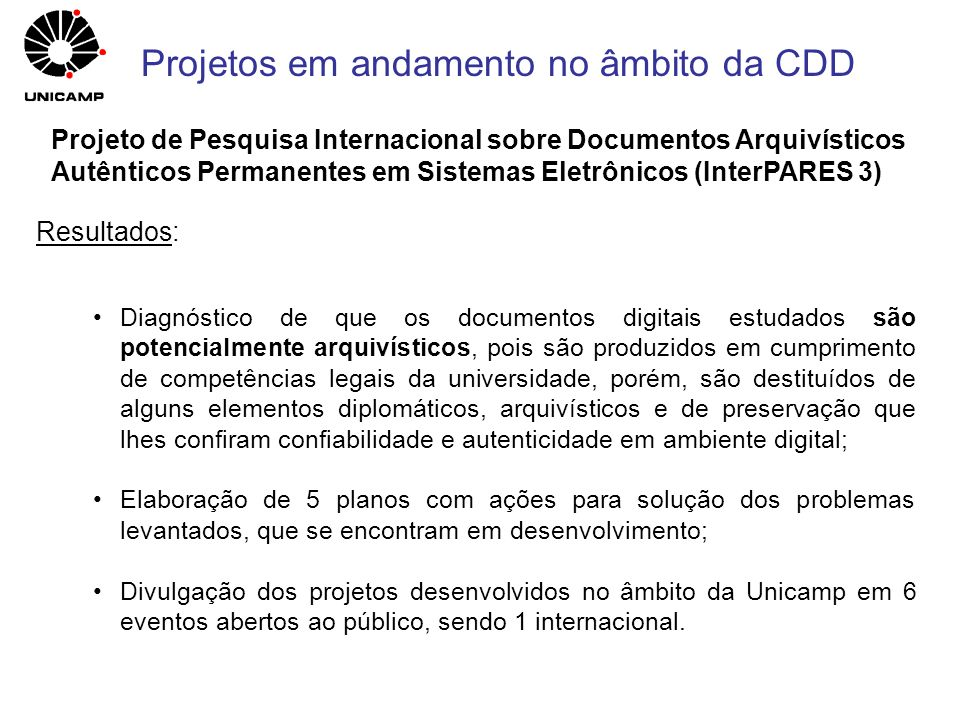 Resultados: Diagnóstico de que os documentos digitais estudados são potencialmente arquivísticos, pois são produzidos em cumprimento de competências l