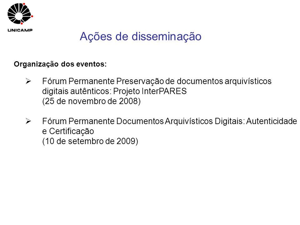 Organização dos eventos: Fórum Permanente Preservação de documentos arquivísticos digitais autênticos: Projeto InterPARES (25 de novembro de 2008) Fór