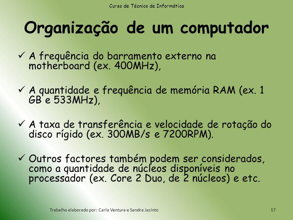 Organização de um computador A frequência do barramento externo na motherboard (ex.