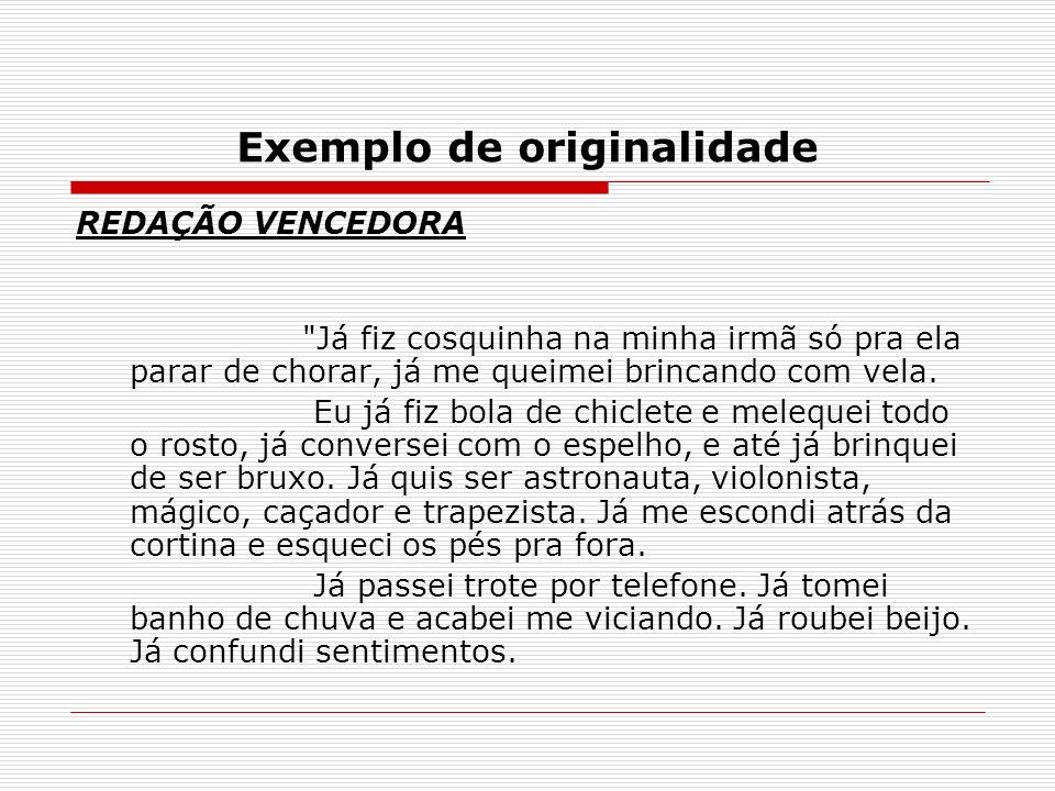 Exemplo de originalidade REDAÇÃO VENCEDORA