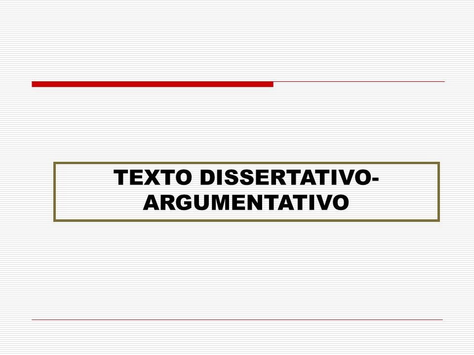 TEXTO DISSERTATIVO- ARGUMENTATIVO