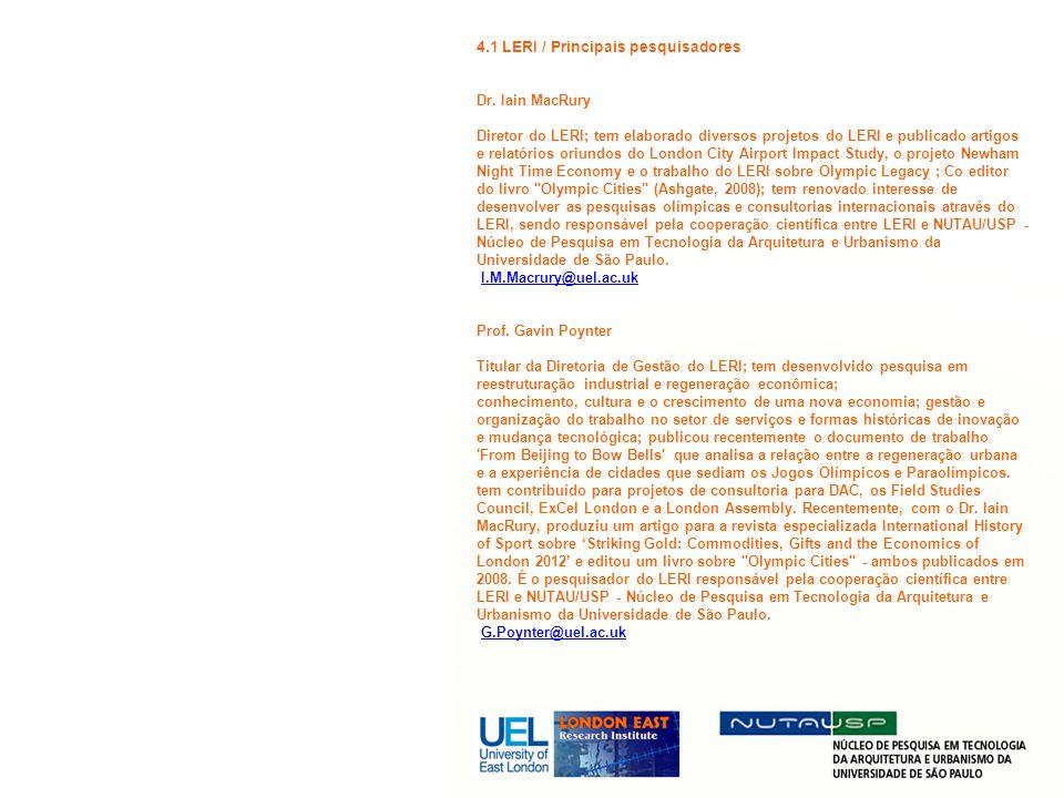 4.1 LERI / Principais pesquisadores Dr. Iain MacRury Diretor do LERI; tem elaborado diversos projetos do LERI e publicado artigos e relatórios oriundo