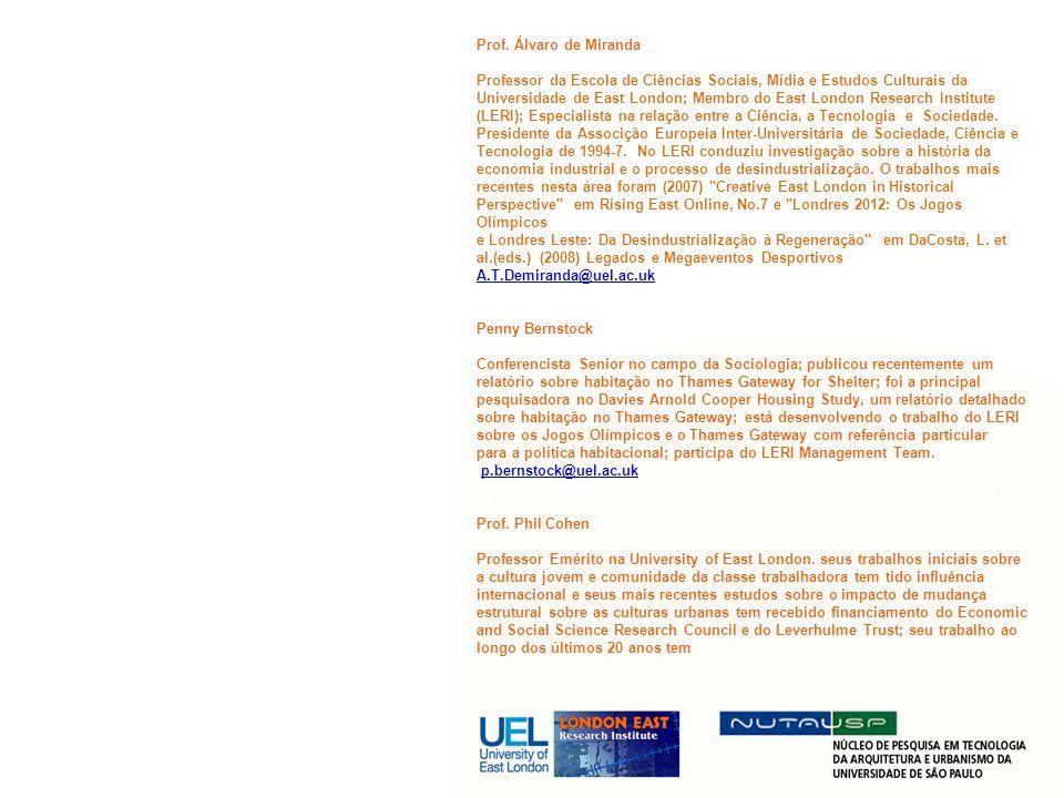 Prof. Álvaro de Miranda Professor da Escola de Ciências Sociais, Mídia e Estudos Culturais da Universidade de East London; Membro do East London Resea