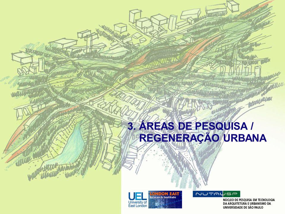 3. ÁREAS DE PESQUISA / REGENERAÇÃO URBANA