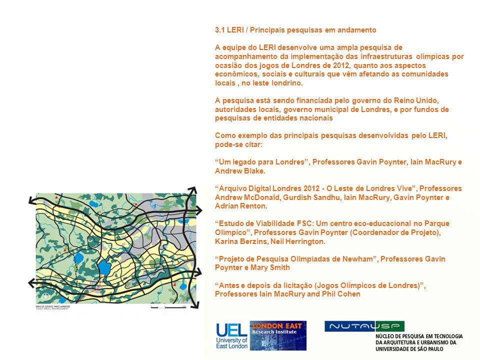 3.1 LERI / Principais pesquisas em andamento A equipe do LERI desenvolve uma ampla pesquisa de acompanhamento da implementação das infraestruturas olí