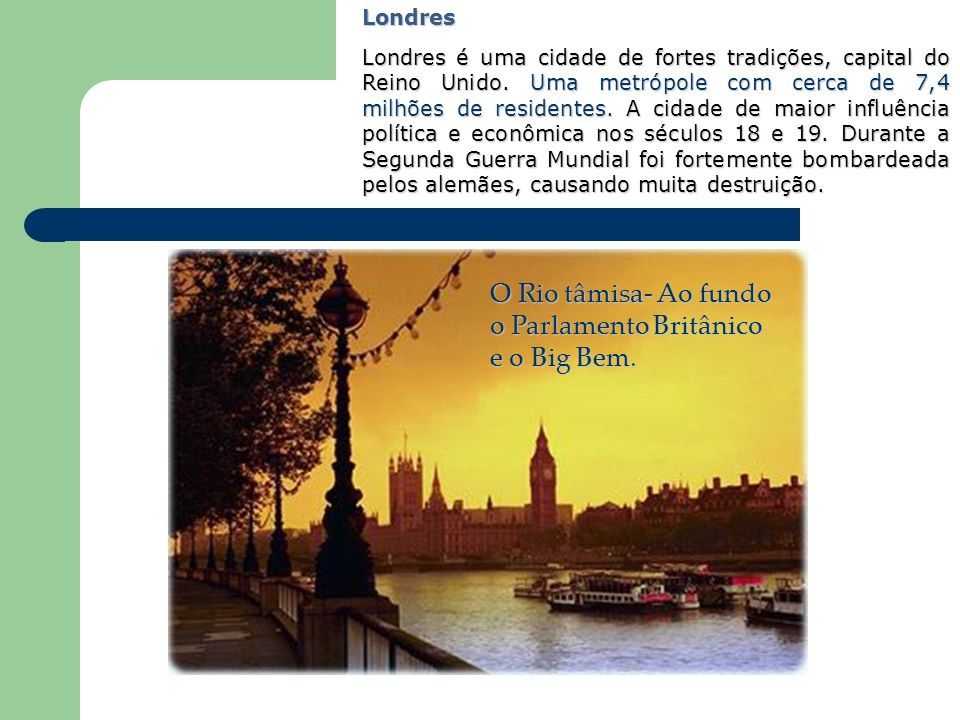 O Rio tâmisa- Ao fundo o Parlamento Britânico e o Big Bem.