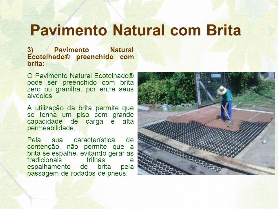 3) Pavimento Natural Ecotelhado® preenchido com brita: O Pavimento Natural Ecotelhado® pode ser preenchido com brita zero ou granilha, por entre seus alvéolos.