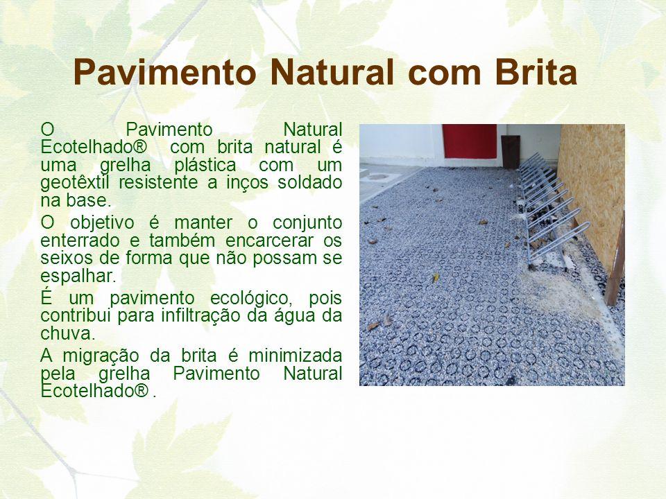 Pavimento Natural com Brita O Pavimento Natural Ecotelhado® com brita natural é uma grelha plástica com um geotêxtil resistente a inços soldado na bas