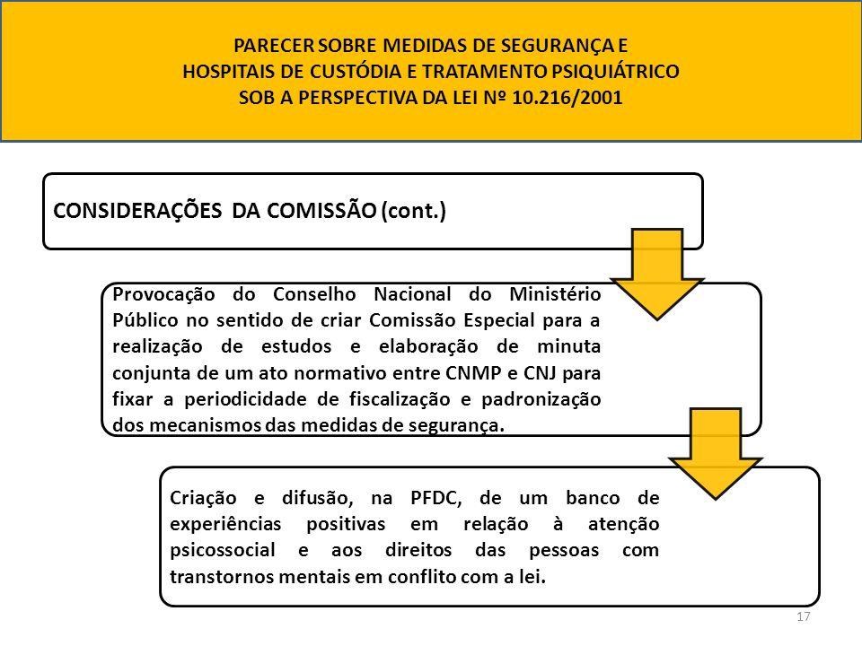 17 CONSIDERAÇÕES DA COMISSÃO (cont.) Provocação do Conselho Nacional do Ministério Público no sentido de criar Comissão Especial para a realização de