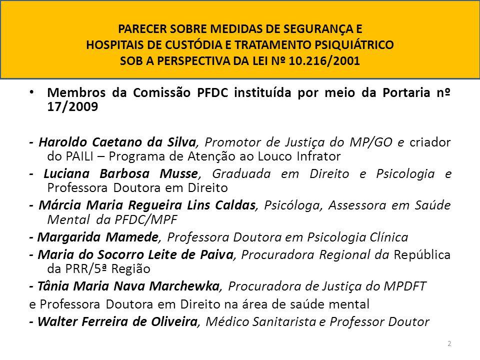 2 Membros da Comissão PFDC instituída por meio da Portaria nº 17/2009 - Haroldo Caetano da Silva, Promotor de Justiça do MP/GO e criador do PAILI – Pr