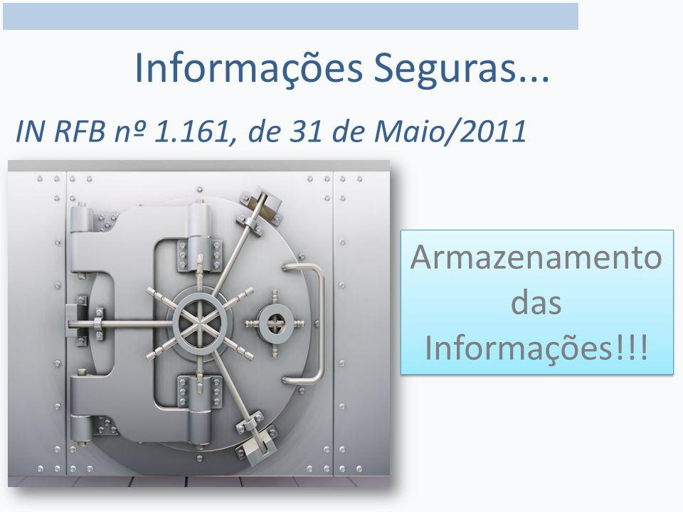 IN RFB nº 1.161, de 31 de Maio/2011 Informações Seguras...