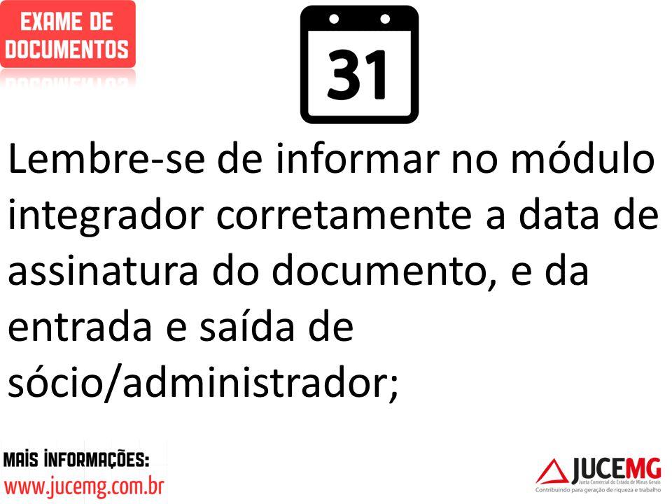 Lembre-se de informar no módulo integrador corretamente a data de assinatura do documento, e da entrada e saída de sócio/administrador;