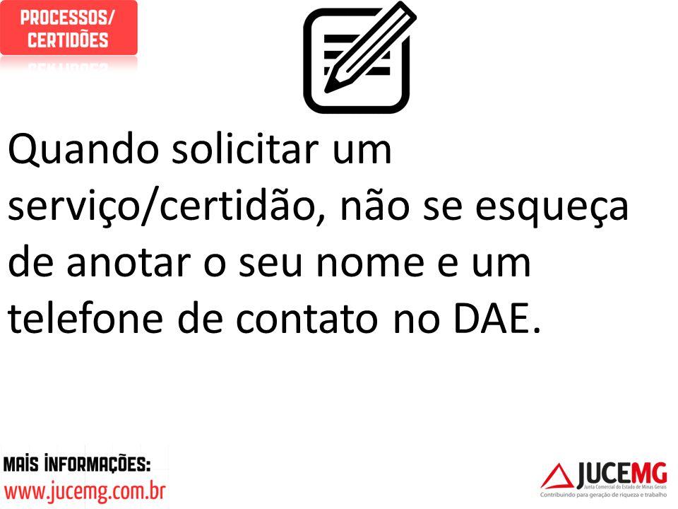 Quando solicitar um serviço/certidão, não se esqueça de anotar o seu nome e um telefone de contato no DAE.